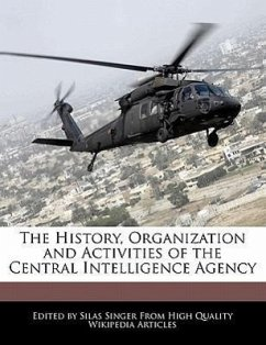 The History, Organization and Activities of the Central Intelligence Agency