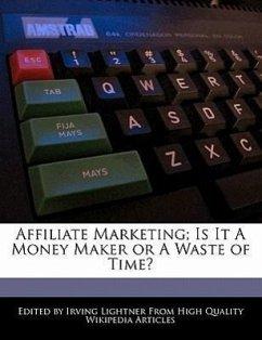 Affiliate Marketing Is It a Money Maker or a Waste of Time? - Lightner, Irving