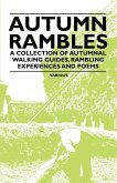 Autumn Rambles - A Collection of Autumnal Walking Guides, Rambling Experiences and Poems