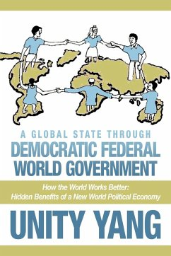 A Global State Through Democratic Federal World Government - Yang, Unity