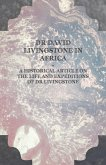 Dr David Livingstone in Africa - A Historical Article on the Life and Expeditions of Dr Livingstone