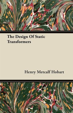 The Design Of Static Transformers - Hobart, Henry Metcalf