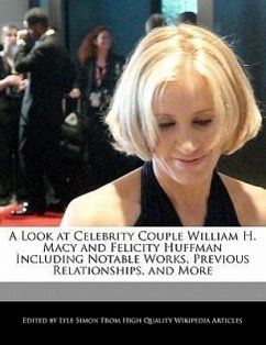 A Look at Celebrity Couple William H. Macy and Felicity Huffman Including Analyses of Notable Works, Previous Relationships, and More - Simon, Lyle