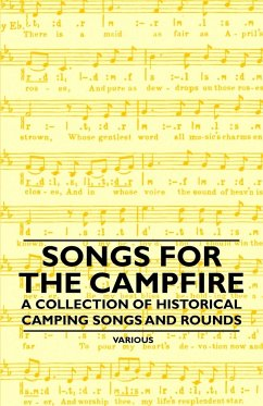 Songs for the Campfire - A Collection of Historical Camping Songs and Rounds