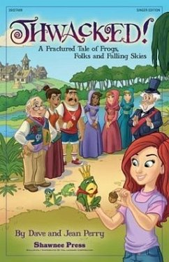 Thwacked!: A Fractured Fable of Frogs, Folks and Falling Skies - Komponist: Perry, Dave Perry, Jean