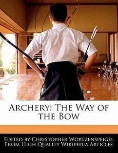 Archery: The Way of the Bow - Wortzenspeigel, Christopher