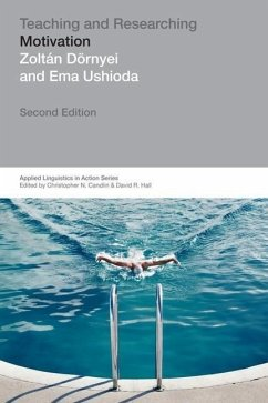 Teaching and Researching: Motivation - Doernyei, Zoltan (University of Nottingham, UK) Ushioda, Ema (University of Warwick, UK)