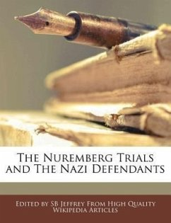 The Nuremberg Trials and the Nazi Defendants - Jeffrey, S. B. Jeffrey, Sb