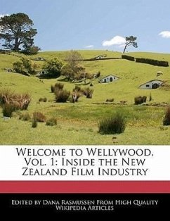 Welcome To Wellywood, Vol. 1: Inside The New Zealand Film Industry