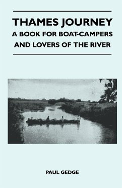 Thames Journey - A Book for Boat-Campers and Lovers of the River - Gedge, Paul