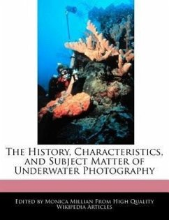 The History, Characteristics, and Subject Matter of Underwater Photography - Millian, Monica