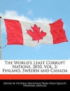 The World's Least Corrupt Nations, 2010, Vol. 2: Finland, Sweden and Canada - Hockfield, Victoria