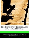 The History of Longboards and Style Specifics