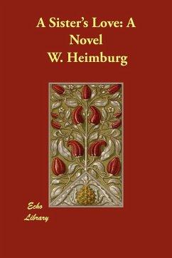A Sister's Love - Heimburg, W.
