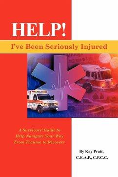 Help! I've Been Seriously Injured - Pratt, Kay
