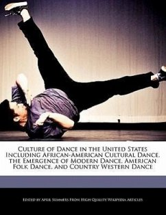 Culture of Dance in the United States Including African-American Cultural Dance, the Emergence of Modern Dance, American Folk Dance, and Country Weste - Summers, April