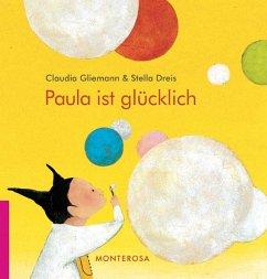 Paula ist glücklich - Gliemann, Claudia; Dreis, Stella