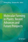 Molecular Farming in Plants: Recent Advances and Future Prospects