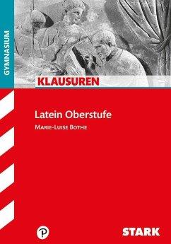 Klausuren Latein Oberstufe Gymnasium - Bothe, Marie-Luise