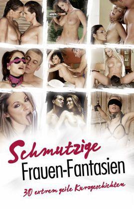Schmutzige Frauen-Fantasien - Prinz, Jenny; Sonnenfeld, Marie; Stein, Ina; Vandenberg, Dave