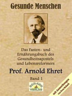 Gesunde Menschen - Ehret, Arnold