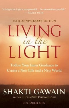 Living in the Light: Follow Your Inner Guidance to Create a New Life and a New World - Gawain, Shakti