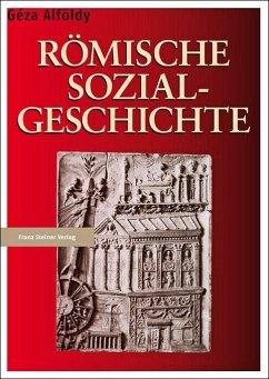 Römische Sozialgeschichte - Alföldy, Geza