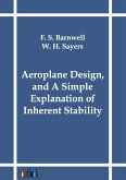 Aeroplane Design, and A Simple Explanation of Inherent Stability