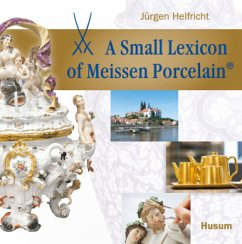 A small Lexicon of Meissen Porcelain®