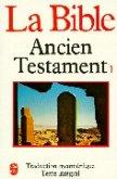 La Bible. Ancien Testament 1