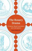 The Rosary Drama: A Scripture-Based Commentary and Contemplation