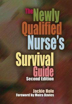 The Newly Qualified Nurse's Survival Guide - Hole, Jackie