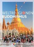 Die Weltreligionen: Buddhismus Neu
