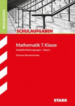 schulaufgaben mathematik 7 klasse realschule bayern von stephan baumgartner schulbuch. Black Bedroom Furniture Sets. Home Design Ideas