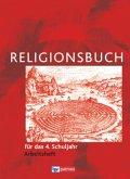Religionsbuch für das 4. Schuljahr Arbeitsheft - Neuausgabe