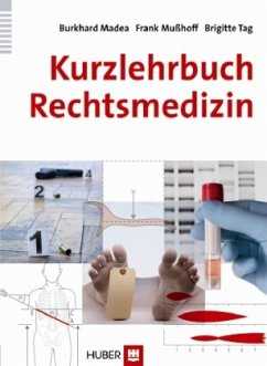 Kurzlehrbuch Rechtsmedizin - Madea, Burkhard;Mußhoff, Frank;Tag, Brigitte