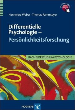 Differentielle Psychologie - Persönlichkeitsforschung - Weber, Hannelore; Rammsayer, Thomas