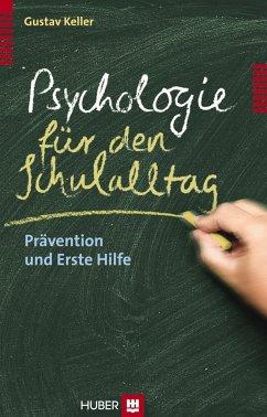 Psychologie für den Schulalltag - Keller, Gustav