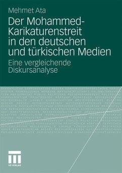 Der Mohammed-Karikaturenstreit in den deutschen und türkischen Medien - Ata, Mehmet