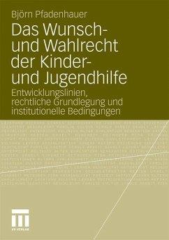 Das Wunsch- und Wahlrecht der Kinder- und Jugendhilfe - Pfadenhauer, Björn