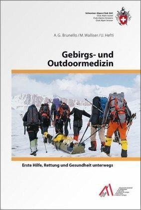 Gebirgs- und Outdoormedizin - Brunello, A. G.; Walliser, M.; Hefti, U.