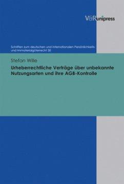 Urheberrechtliche Verträge über unbekannte Nutzungsarten und ihre AGB-Kontrolle - Wille, Stefan