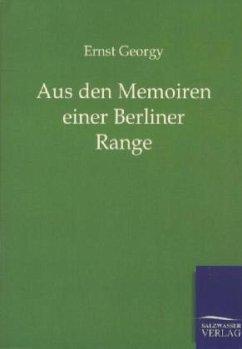 Aus den Memoiren einer Berliner Range - Georgy, Ernst