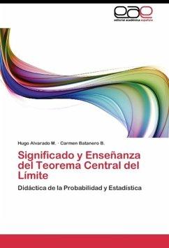Significado y Enseñanza del Teorema Central del Límite