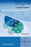 The Knowledgeable Patient: Communication and Participation in Health: A Cochrane Handbook