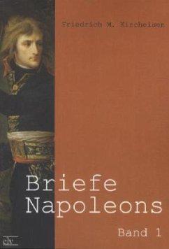 Briefe Napoleons - Napoleon I. Bonaparte, Kaiser