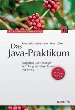 Das Java-Praktikum - Schiedermeier, Reinhard; Köhler, Klaus