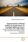 Improvement of Road Safety by Application of Variable Message Signs