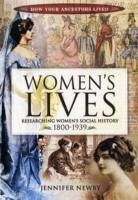 Women's Lives: Researching Women's Social History 1800-1939 - Newby, Jennifer