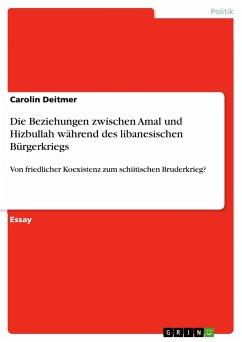 Die Beziehungen zwischen Amal und Hizbullah während des libanesischen Bürgerkriegs